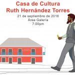 Ruta Betances: Septiembre Betancino en Casa Ruth Hernández Torres